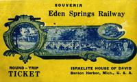 Souvenir Eden Springs Railway round-trip ticket Israelite House of David, Benton Harbor, Mich., U.S.A