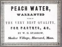 Peach Water, Warranted to be of the Very Best Quality, for Pastrys, &C. by W. H. Sparrow, Shaker Village, Harvard, Mass.