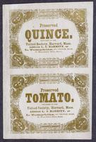Preserved Quince. Prepared in the United Society, Harvard. Mass. Address L.S. Babbitt, or L. Tompkins, So. Groton, Mass or Massachussets House, Boston. Preserved Tomato. Prepared in the United Society, Harvard, Mass. Address L. S Babbitt, or L. Tompkins,