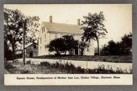 Square House, Headquarters of Mother Ann Lee, Shaker Village, Harvard, Mass.