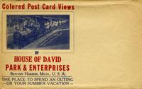 Colored post card views of House of David Park and enterprises, Benton Harbor, Mich. U.S.A. [front]